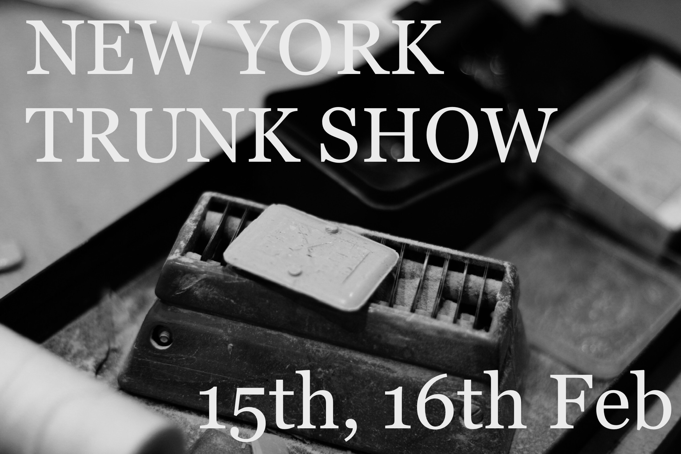 NEW YORK TRUNK SHOW